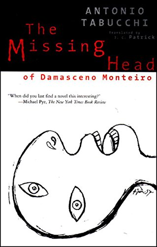 The Missing Head of Damasceno Monteiro by Antonio Tabucchi
