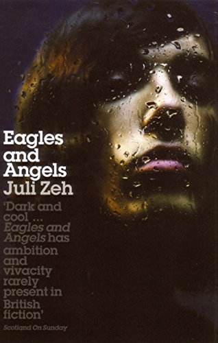 Eagles and Angels by Juli Zeh