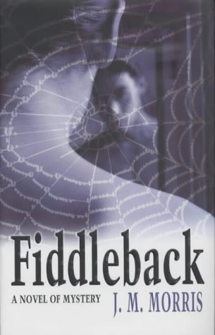 Fiddleback by J M Morris