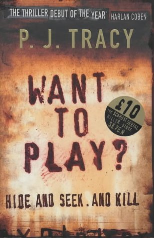 Want to Play? by P J Tracy