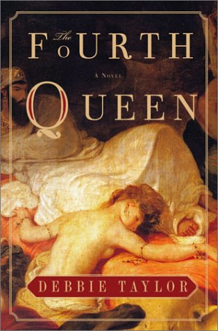 The Fourth Queen by Debbie Taylor