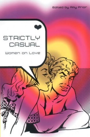 Strictly Casual: Fiction by Women on Love by Amy Prior