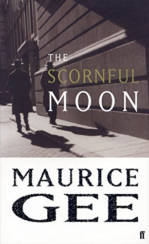 The Scornful Moon by Maurice Gee