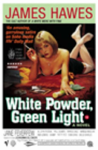 White Powder, Green Light by James Hawes