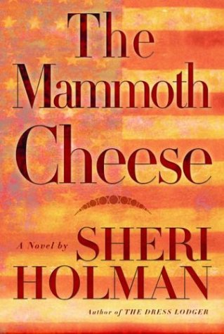 The Mammoth Cheese by Sheri Holman