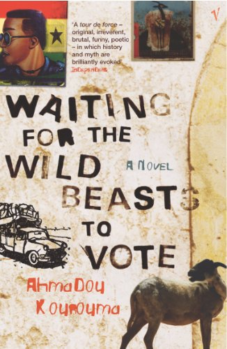 Waiting for the Wild Beasts to Vote by Ahmadou Kourouma