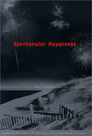Spectacular Happiness by Peter Kramer