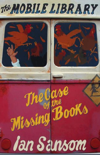 The Mobile Library: the Case of the Missing Books by Ian Sansom