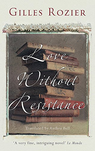 Love Without Resistance by Gilles Rozier