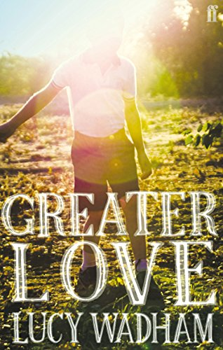 Greater Love by Lucy Wadham