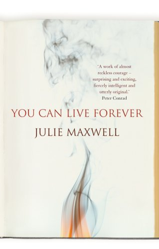You Can Live Forever by Julie Maxwell