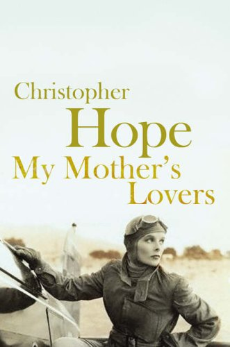My Mother's Lovers by Christopher Hope