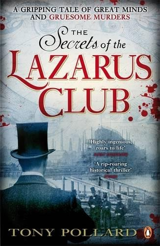 The Secrets of the Lazarus Club by Tony Pollard