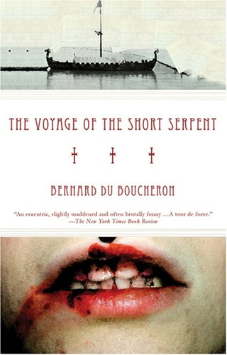 The Voyage of the Short Serpent by Bernard Du Boucheron