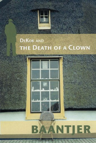 Dekok and the Death of the Clown by Albert C Baantjer