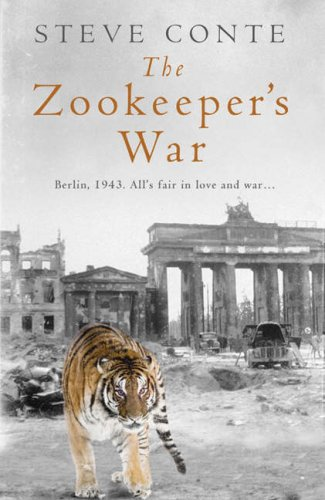 The Zoo Keeper's War by Steven Conte