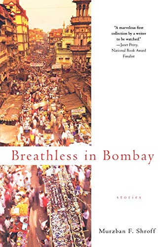 Breathless in Bombay by Murzban F Shroff