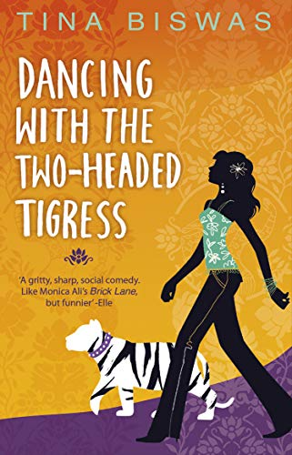 Dancing With the Two-headed Tigress by Tina Biswas